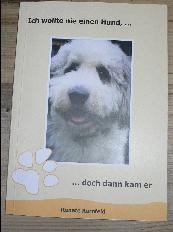 Renate Kornfeld:Ich wollte nie einen Hund... doch dann kam er